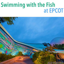AGD 11 - Swimming with the Fish at EPCOT cover art