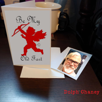 Be My Old Fart b/w If I Write It Down (Big Stir Digital Single No. 89) by Dolph Chaney