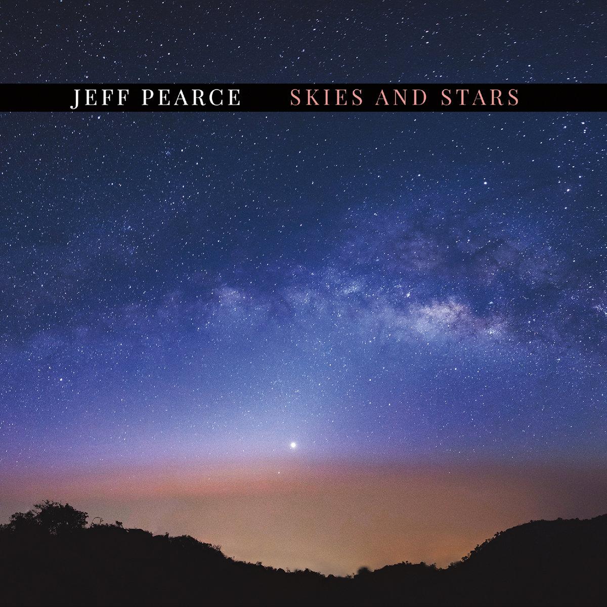 Skies and Stars | Jeff Pearce