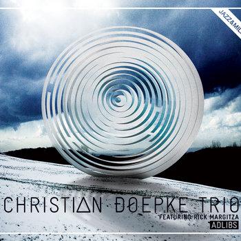 Adlibs by Christian Doepke Trio feat. Rick Margitza