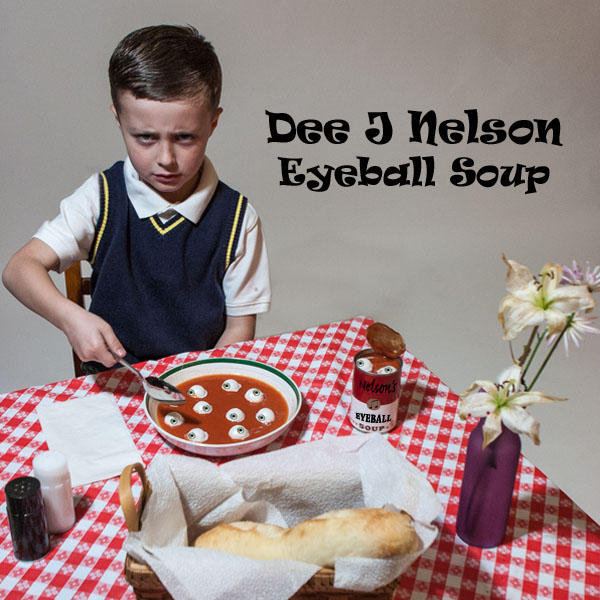 Eyeball Soup by Dee J Nelson
