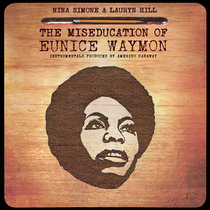 Nina Simone & Lauryn Hill - The Miseducation of Eunice Waymon [Instrumentals + Bonus Tracks] cover art
