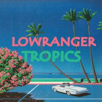 Lowranger - Tropics cover art