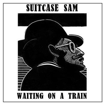 Waiting on a Train by Suitcase Sam