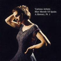 Blue Moods Of Spain: A History, Pt. 1 cover art