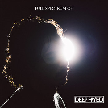 Full Spectrum Of by Deep Fayed