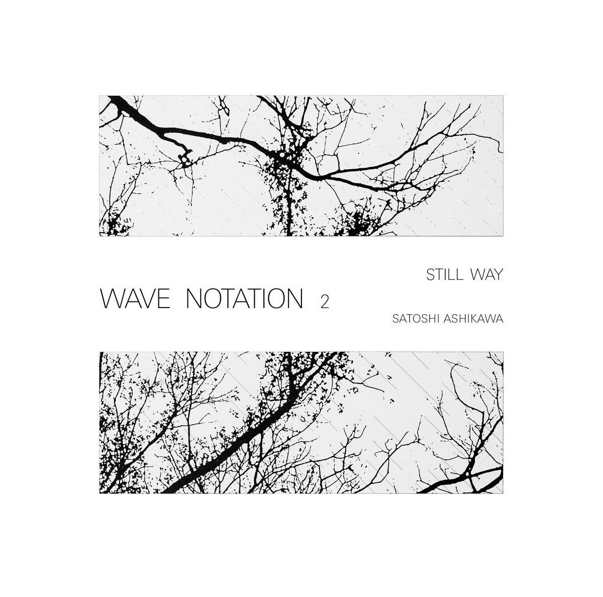 Still Way (Wave Notation 2)   WRWTFWW Records
