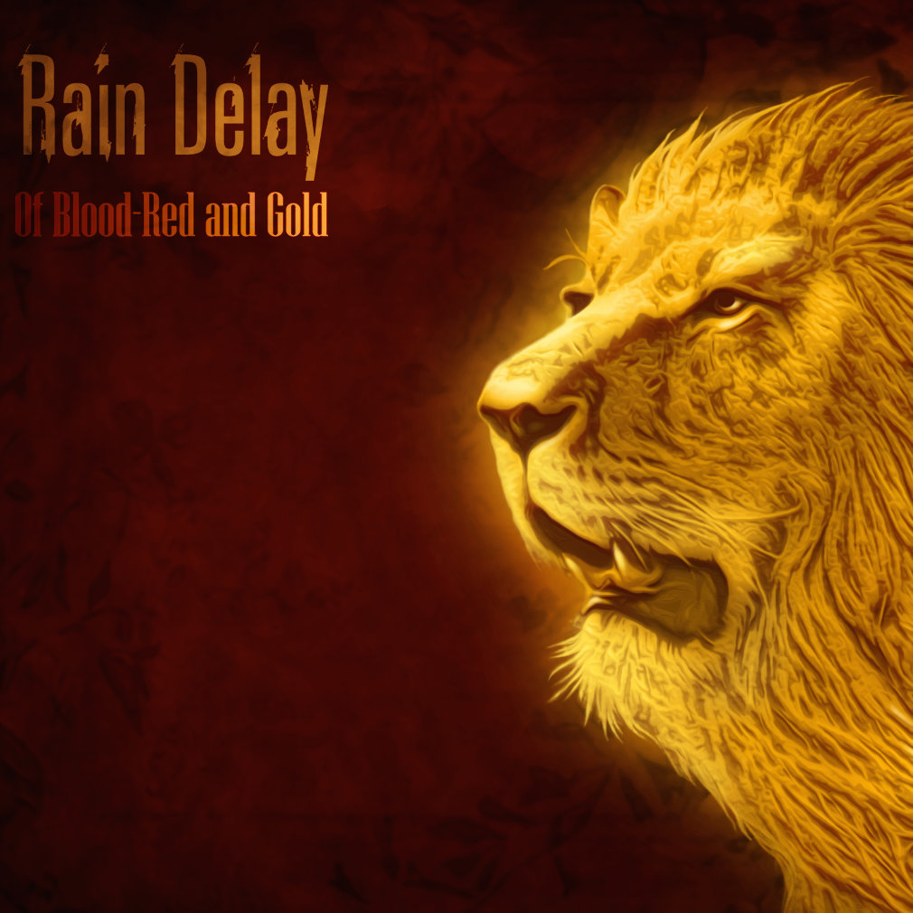 Of Blood Red And Gold Rain Delay