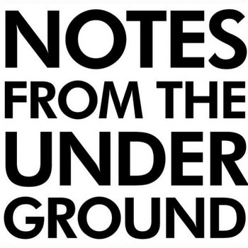 notes from the underground Notes from the underground is a fictional, first-person confession told by a hateful, hyper-conscious man living underground fyodor dostoevsky, a russian thinker living in st petersburg, wrote notes in 1864 his wife was dying at the time, so you can speculate on how that might have affected his work.