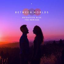 Between Worlds (The Remixes) ft. Lindsay Bellows & Ananda Vaughan cover art