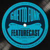 Ghetto Funk Presents: Featurecast (GFP04) Cover Art