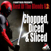Best Of The Blends Vol 2 - Chopped, Diced & Sliced cover art