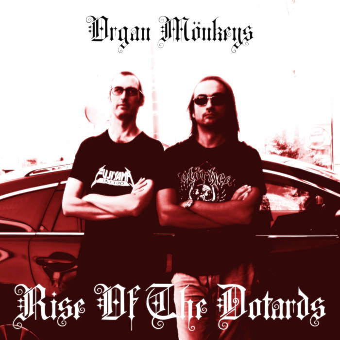 Organ Monkeys – Rise Of The Dotards