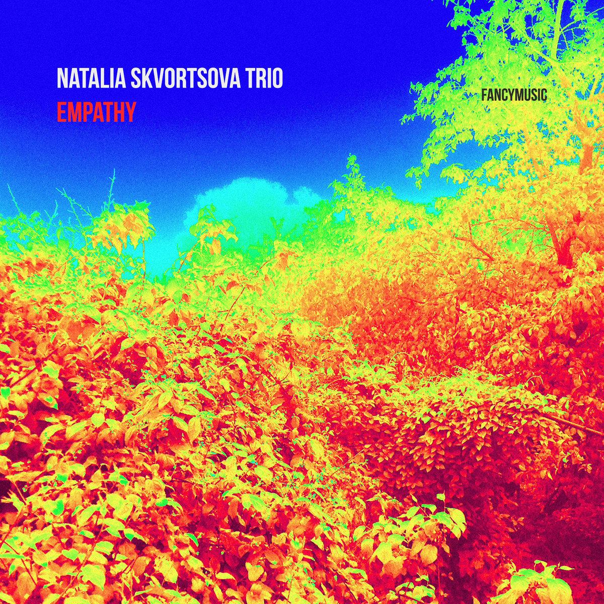 Empathy   Natalia Skvortsova Trio   FANCYMUSIC