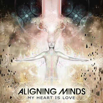 My Heart Is Love by Aligning Minds