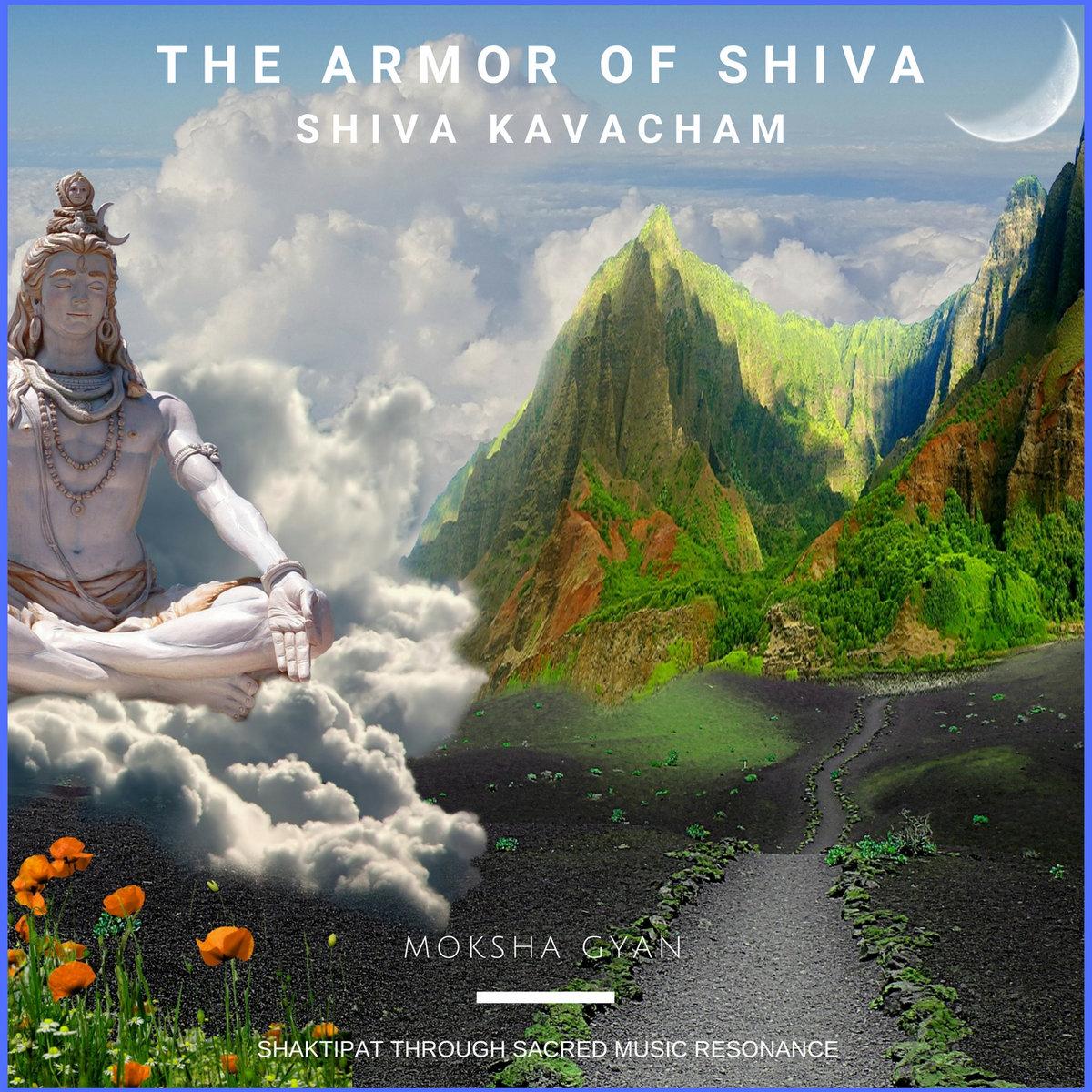 The Armor of Shiva - Shiva Kavacham | Moksha Gyan