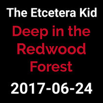 2017-06-24 - Deep in the Redwood Forest (live show) cover art