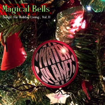 Songs for Holiday Living, Vol. II: Magical Bells by Waterplanet