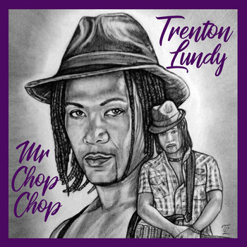 Mr ChopChop by Trenton Lundy