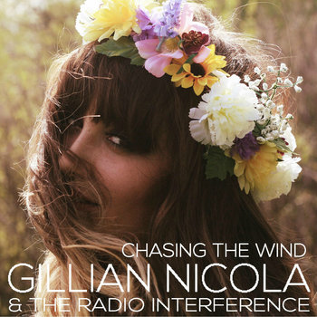 Chasing the Wind by Gillian Nicola & the Radio Interference
