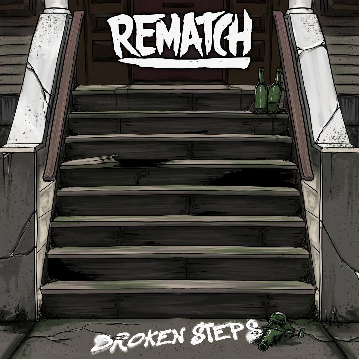 Rematch - Broken Steps [EP] (2018)