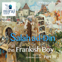 Salah ad-Din and the Frankish Boy - Part 3 (7+) cover art