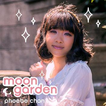 Moon Garden by Phoebe
