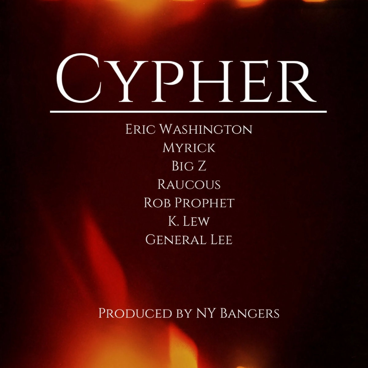 Cypher (feat. Myrick, Big Z, Raucous, Rob Prophet, K. Lew & General Lee) [Produced by NY Bangers] - Single by Eric Washington
