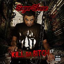 Sugur Shane - Kill Da Bitch (MCR-030) cover art