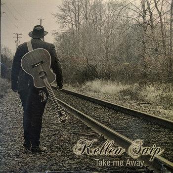 Take Me Away by Kellen Saip
