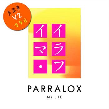 Parralox - My Life V2