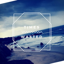 Times Wasted /Digital Small Album/ cover art