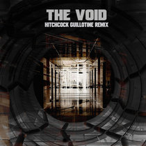 The Void (Hitchcock Guillotine Remix) cover art