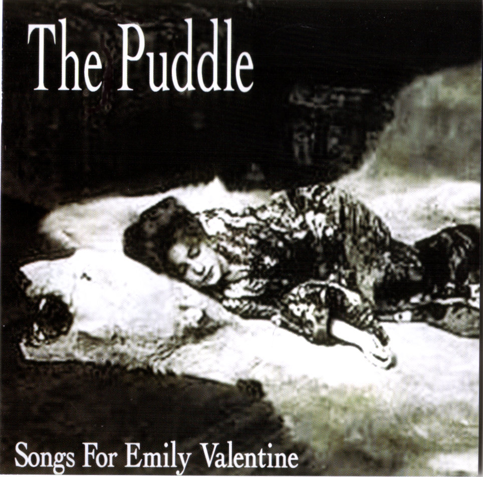 Songs For Emily Valentine. By The Puddle