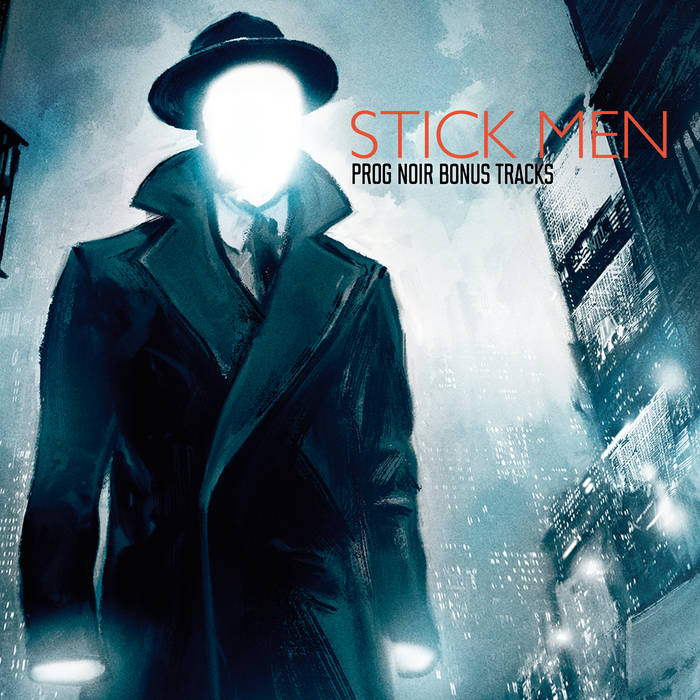 Prog Noir (Bonus Tracks) / Stick Men