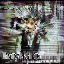 Kozmo - Recalibrate Remixes cover art