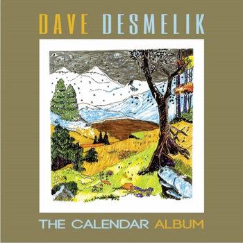 The Calendar Album by Dave Desmelik