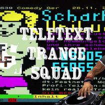 [TTLF0016] Teletext Trance Squad cover art