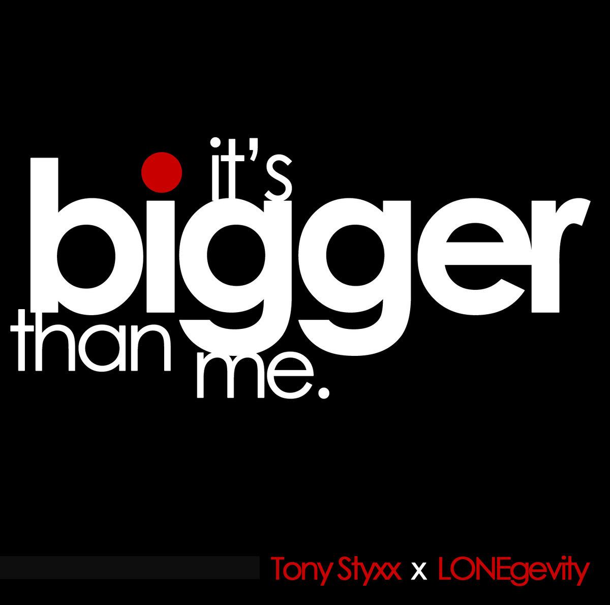 Bigger than me