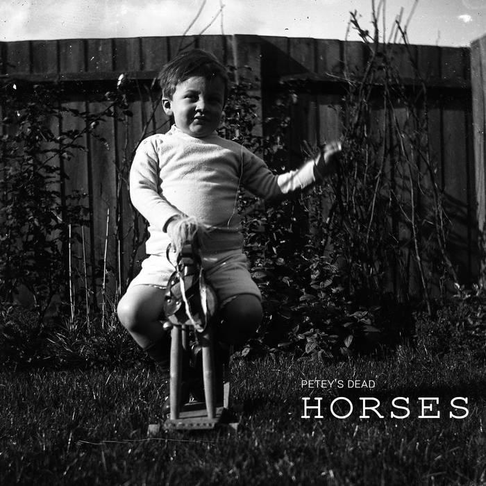 Petey's Dead - Horses