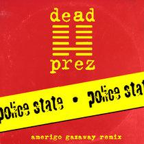 Dead Prez - Police State (Amerigo Gazaway Remix) cover art
