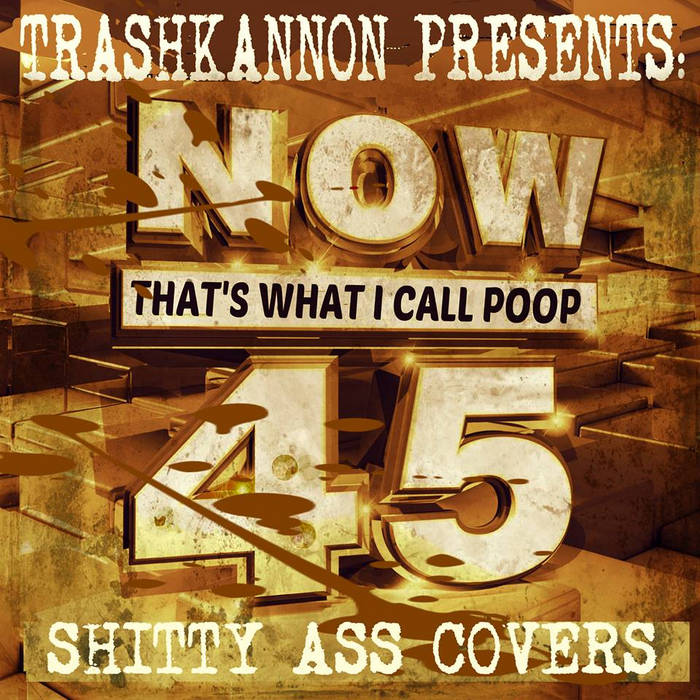 Now that's what I call Poop 45 cover art