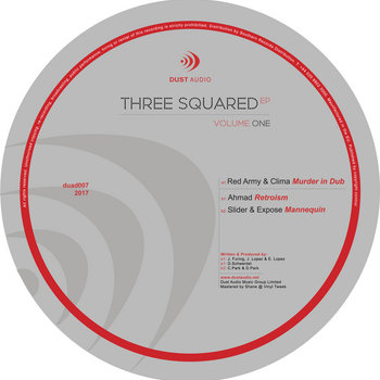 Various Artists - Three Squared EP | Dust Audio, by Dust Audio