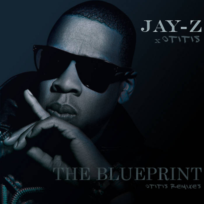 The blueprint otitis remixes otitis by jay z x otitis malvernweather Image collections