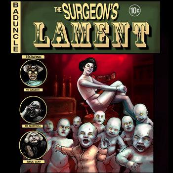 A Surgeons Lament by Bad Uncle