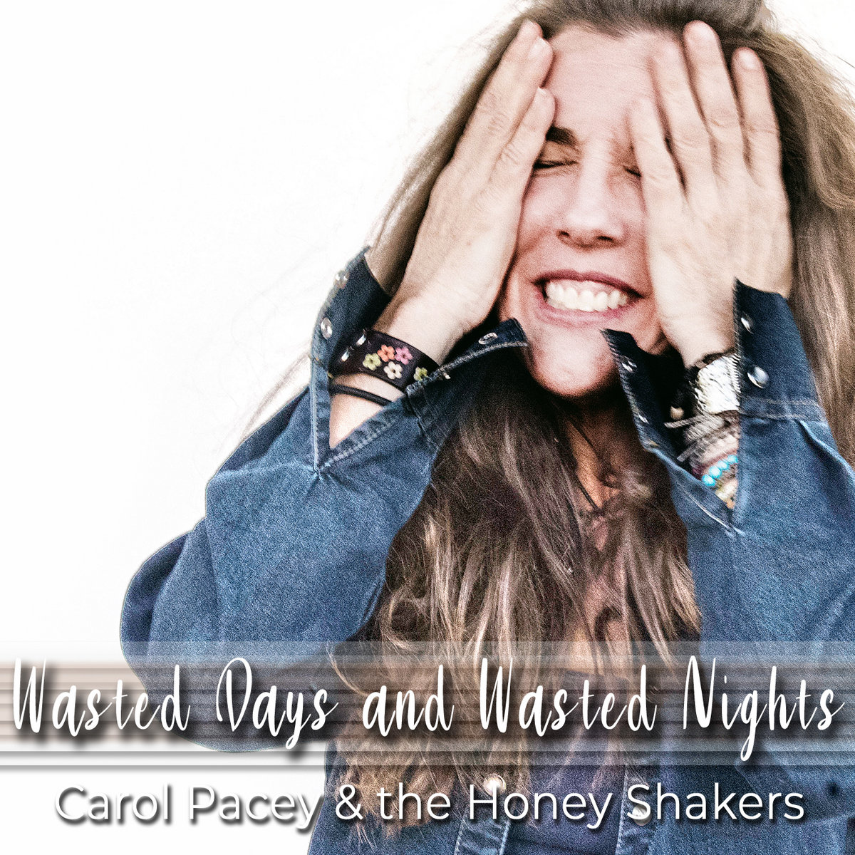 Wasted Days and Wasted Nights by Carol Pacey & the Honey Shakers