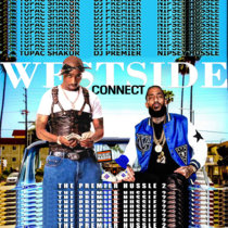 Nipsey Hussle, Tupac Shakur and Dj Premier - Westside Connect (Grindin All My Life Rmx) cover art