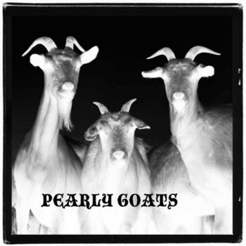 Pearly Goats by Pearly Goats