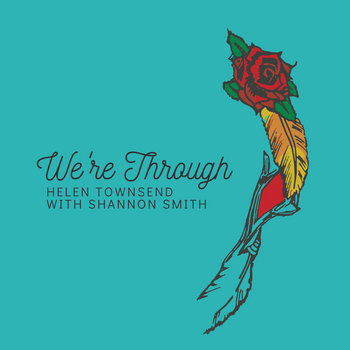 We're Through - Single by Helen Townsend with Shannon Smith