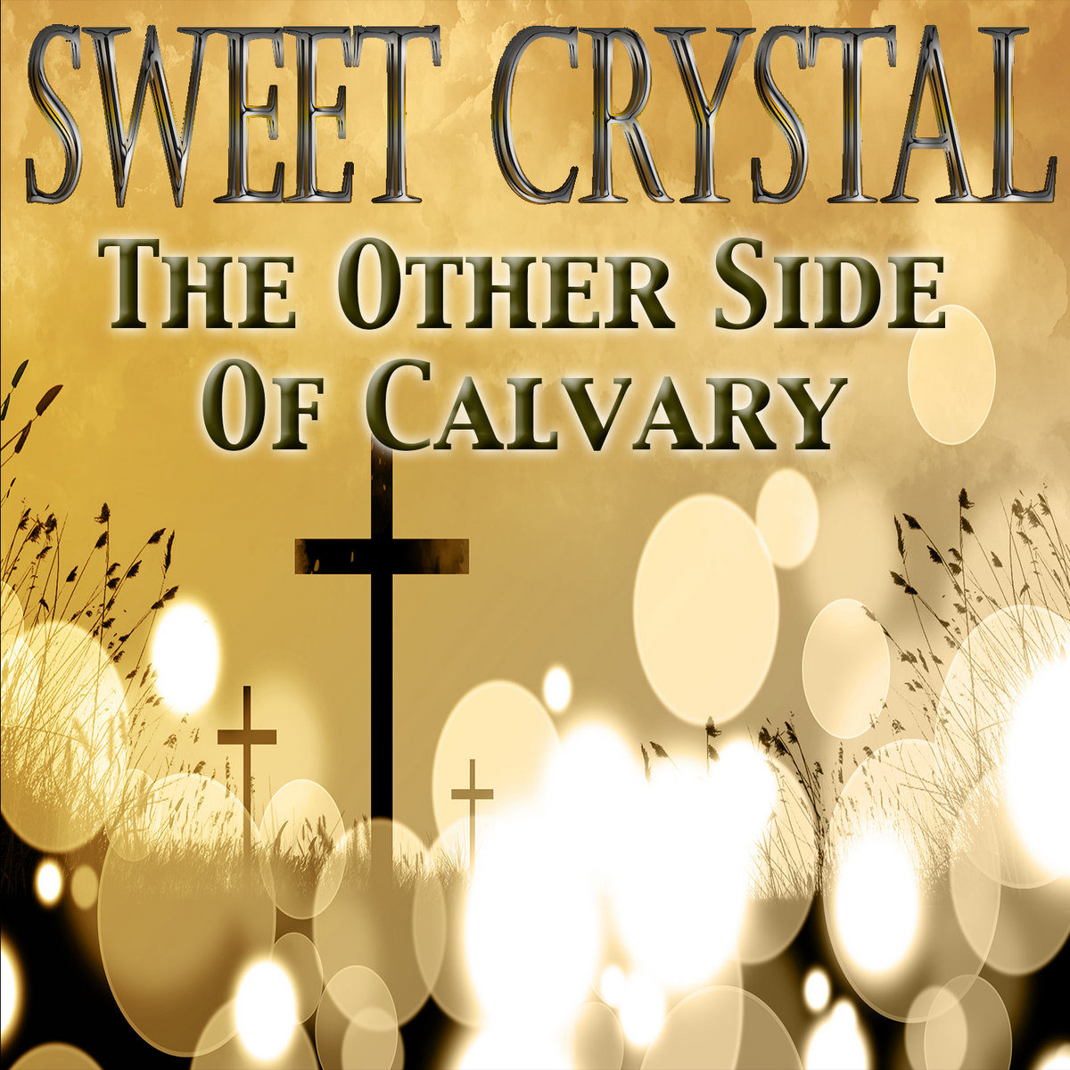 The Other Side Of Calvary by Sweet Crystal